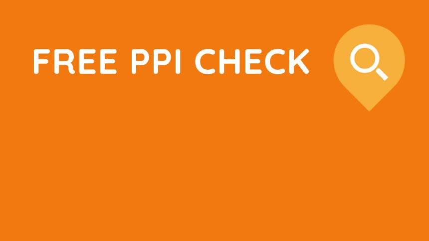 Free PPI Check². £30 Billion claimed¹, are you still missing out?