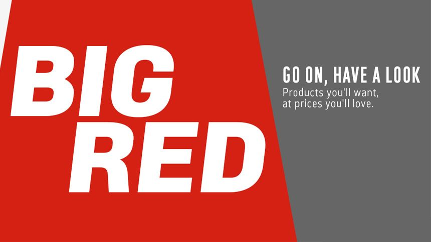 Big Red. Products you'll want, at prices you'll love