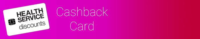Health Service Discounts Cashback Card